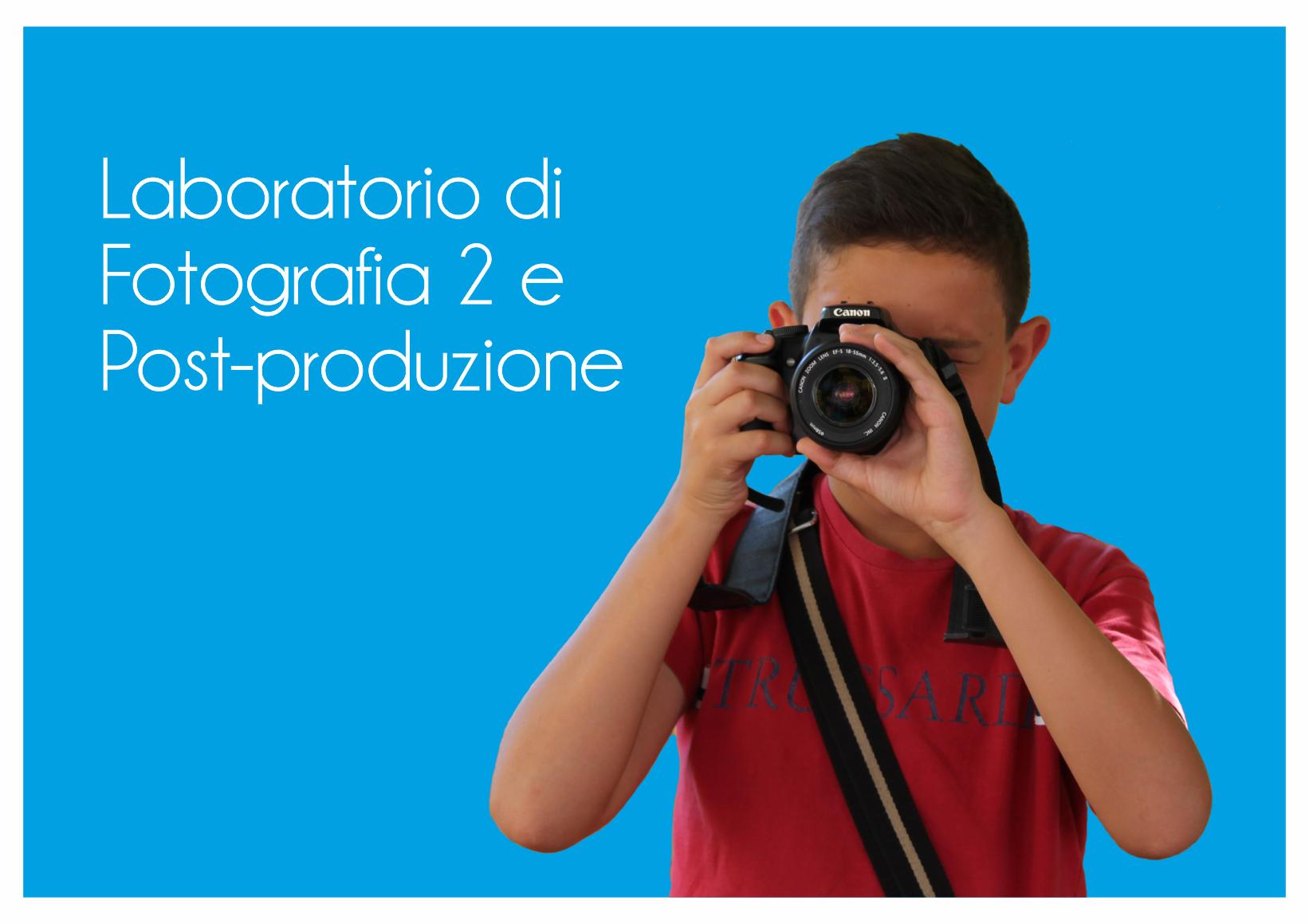 LABORATORIO DI FOTOGRAFIA 2 E POST-PRODUZIONE