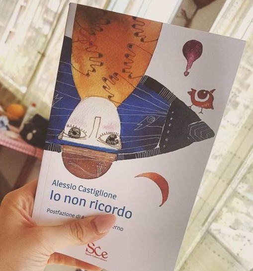 """""""IO NON RICORDO"""" un libro di Alessio Castiglione"""