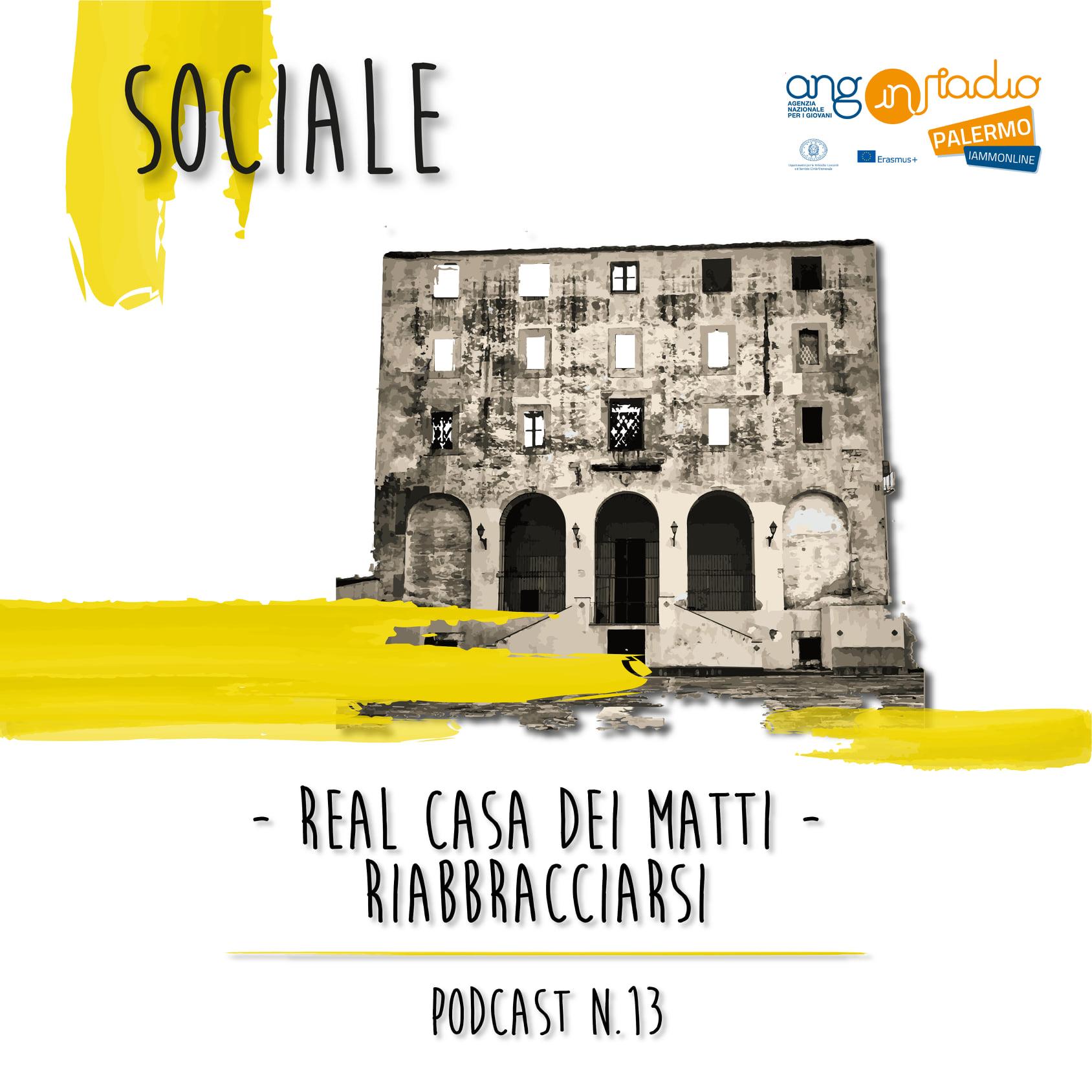 Podcast 13: Real Casa dei Matti – Riabbracciarsi