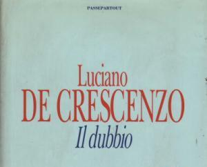 """""""Il Dubbio"""" di Luciano De Crescenzo"""
